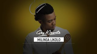 Gaz Mawete - Milinga Likolo (Audio officiel)