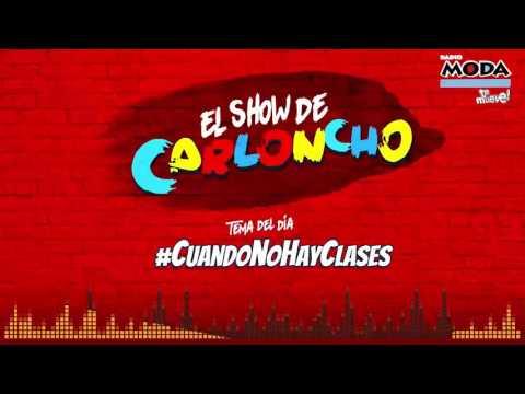 Radio Moda - El Show de Carloncho #CuandoNoHayClases 21-03-17