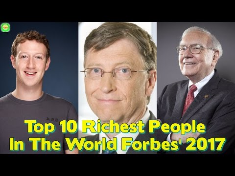 Top 10 Richest People In The World Forbes' 2017 Billionaires List