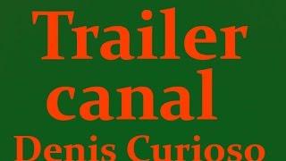 Baixar trailler do canal Denis o curioso