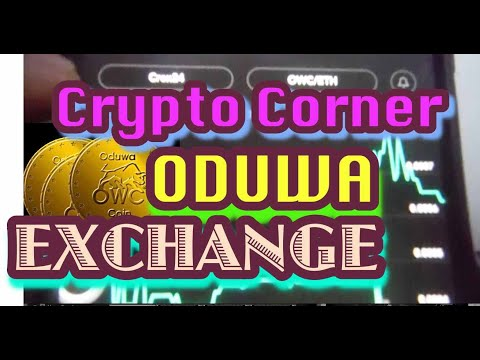 Crypto Corner =  Oduwa Exchange – trading platform – market views