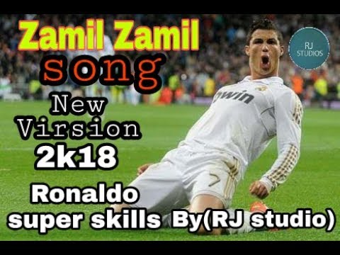 🔥🔥Zamil Zamil 🔥🔥new Version & Ronaldo Super Skills🔥🔥by 🔥🔥(Rj Studio)🔥🔥