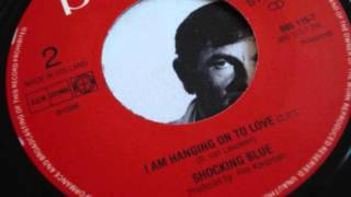 Watch Shocking Blue I Am Hanging On To Love video
