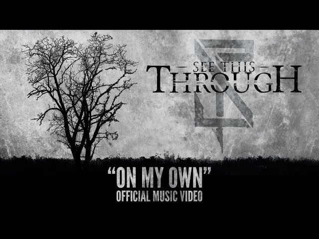 See This Through - On My Own [Official Music Video]