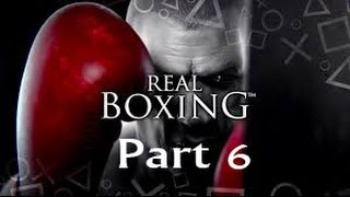 Real Boxing -------Part 6