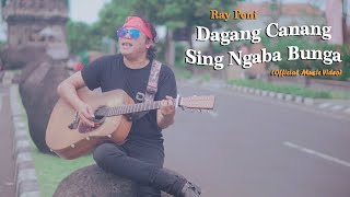 Ray Peni - Dagang Canang Sing Ngaba Bunga (Official Music Video)