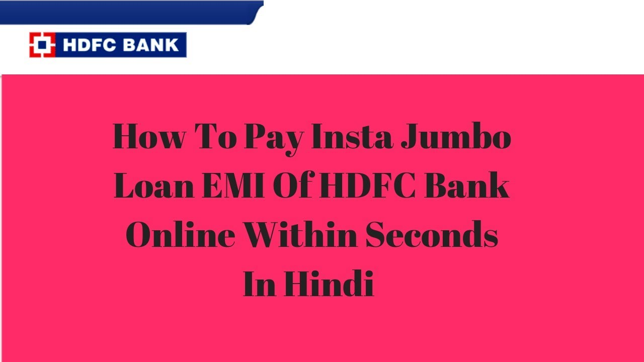 How To Pay Insta Jumbo Loan Emi Of Hdfc Through Net Banking Hindi Youtube