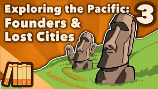 Exploring the Pacific - Founders & Lost Cities - Extra History - #3
