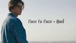 Face To Face - Ruel (Lyrics)