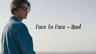 Face To Face - Ruel (Lyrics)