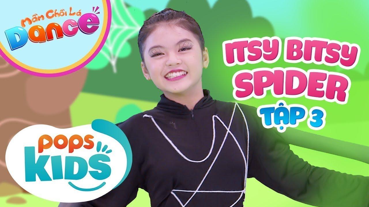 [New] Mầm Chồi Lá Dance Tập 3 - Itsy Bitsy Spider - Nhạc Thiếu Nhi Tiếng Anh | English Kids Songs