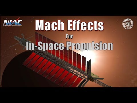 SSI at NIAC 2017: Mach Effects for In Space Propulsion: Inte
