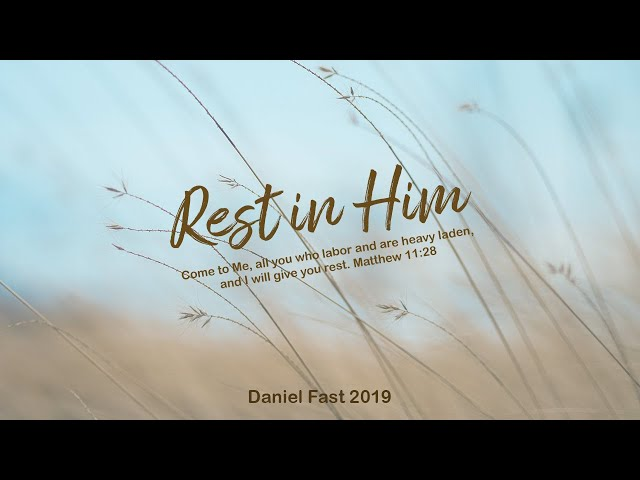 Daniel Fast - Rest in Him