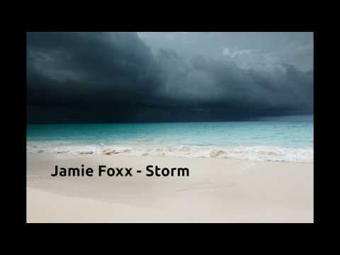 Storm - Jamie Foxx [Lyrics]