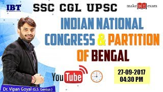 Indian National Congress & Partition of Bengal  | History |  By: Dr. Vipan Goyal  | SSC CGL |  UPSC