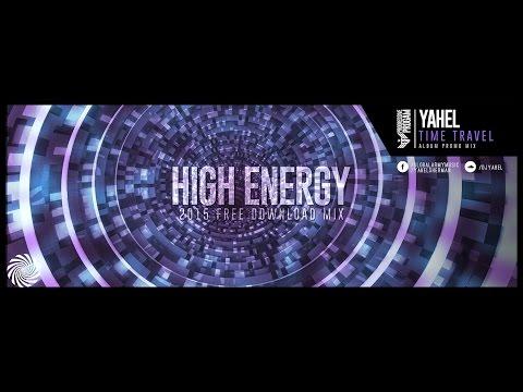 Mix - Yahel - Time Travel ( High Energy 2015 Mix )