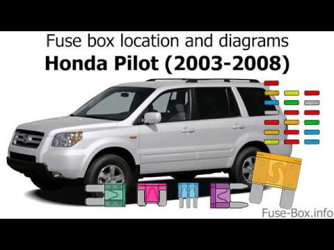 fuse box location and diagrams: honda pilot (2003-2008) - youtube  youtube