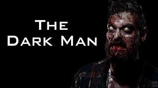 """The Dark Man"" Creepypasta"