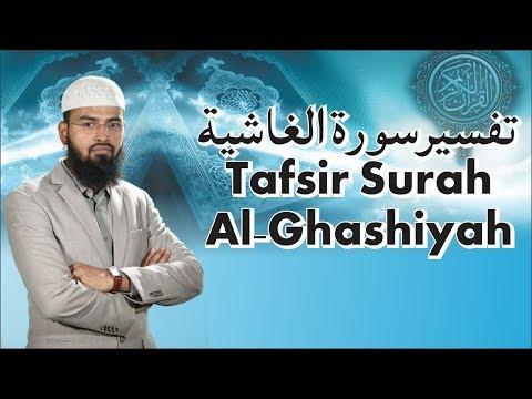 Tafseer Surah Al Ghashiyah Surah No. 88 By Adv. Faiz Syed
