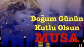 MUSA İyi ki Doğdun :) 3.VERSİYON *happy birthday musa* Made in Turkey :) 🎂 *ABİDİN KUKLA*