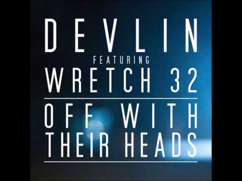 Devlin - Off With Their Heads Ft. Wretch 32(HD&Lyrics)
