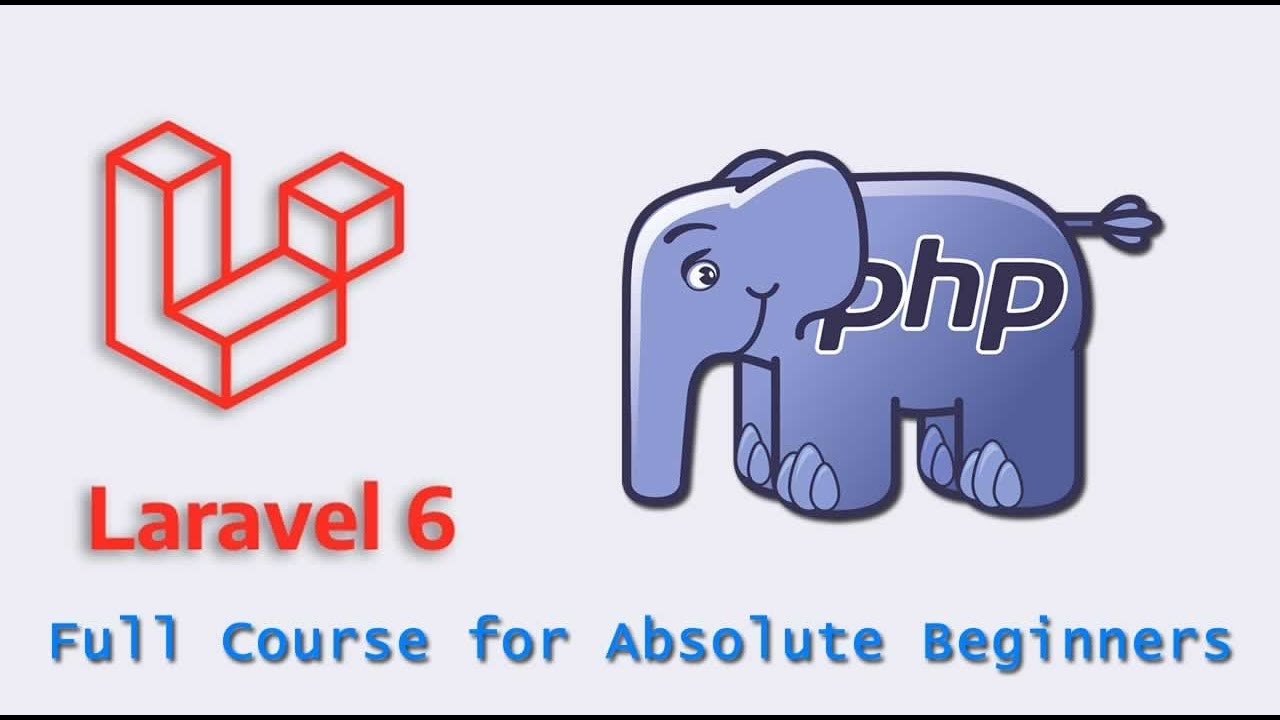 Laravel 6 PHP Framework Tutorial - Full Course for Absolute Beginners