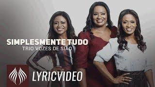 Trio Vozes de Sião l Simplesmente Tudo [LYRIC VIDEO] Mp3