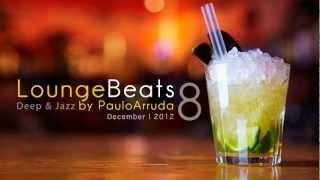 Lounge Beats 8 By Paulo Arruda | Deep & Jazz