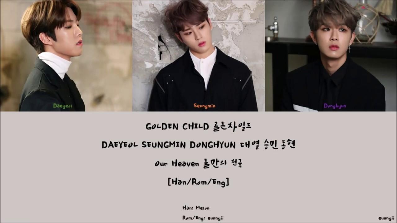 Golden Child (Daeyeol, Seungmin, Donghyun) 골든차일드 : Our Heaven 둘만의 천국 [Han/Rom/Eng] Lyrics
