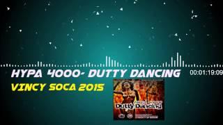 (Vincy Soca 2015) Hypa 4000 - Dutty Dancing(Chook It Up Riddim)