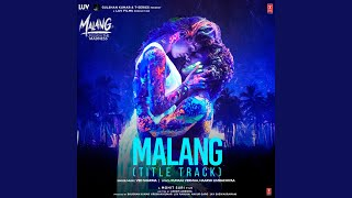 """Malang (Title Track) (From """"Malang - Unleash The Madness"""")"""