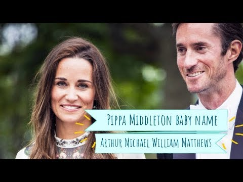 Pippa Middleton baby name is Arthur Michael William Matthews, it has been revealed