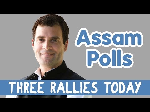 Ahead of Assam Assembly Elections 2016, Rahul Gandhi to address three rallies today