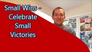 Small Wins - Celebrate Small Victories