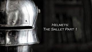 Helmets:  The Sallet Pt. 1