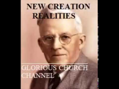 E W  Kenyon - New Creation Realities 1 of 6