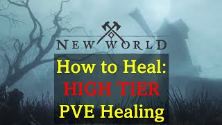 How to Heal: HÏGH TIER PVE Healing - New World