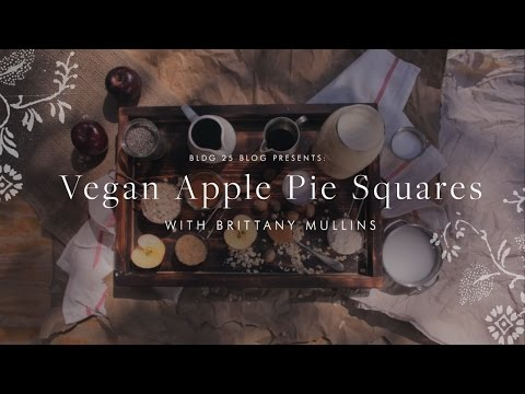 BLDG 25 Blog Presents | Vegan Apple Pie Squares | Free People