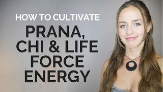 Cultivating Prana, Chi and Life Force Energy | Etheric Body Activation