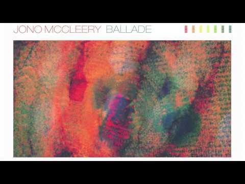 Jono McCleery - 'Ballade' (Radio Edit)