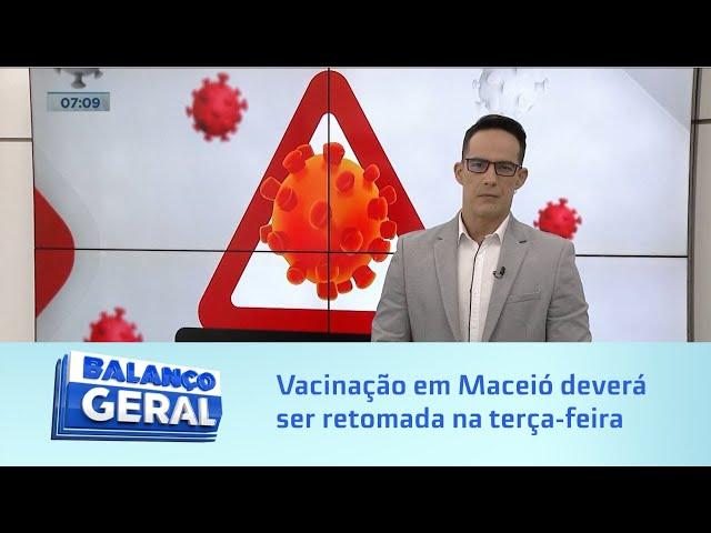 Covid-19: Vacinação em Maceió deverá ser retomada na terça-feira