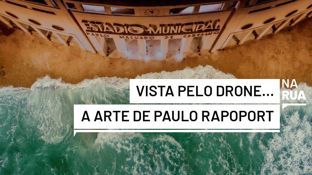 #dronegrafiahumana, a Arte de Paulo Rapoport: um outro olhar sobre a presença humana