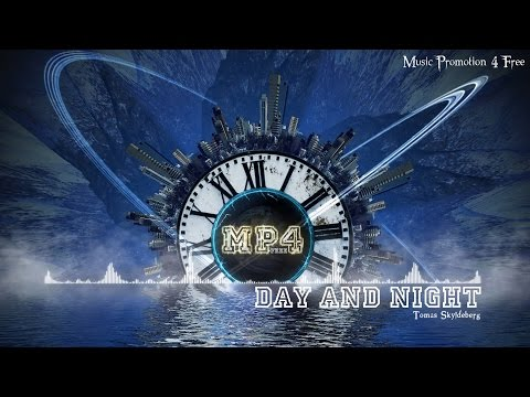Day And Night by Tomas Skyldeberg - [House Music]