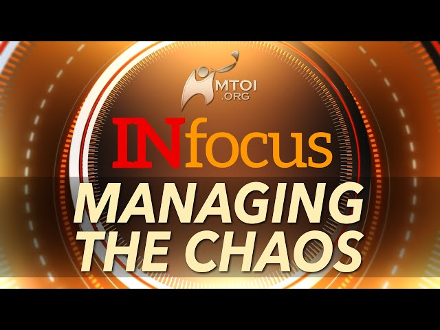 INFOCUS | Managing the Chaos