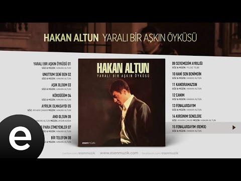 Fenalardayım (Remix) (Hakan Altun) Official Audio #fenalardayım #hakanaltun - Esen Müzik