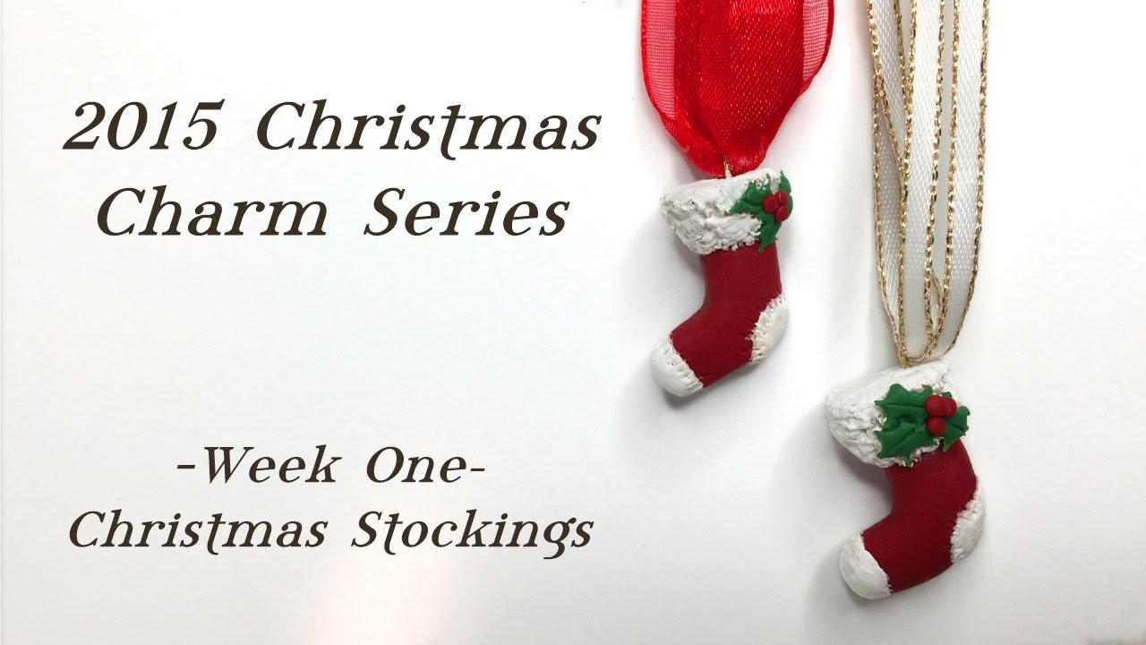 christmas stocking christmas charms week 1 polymer clay tutorial