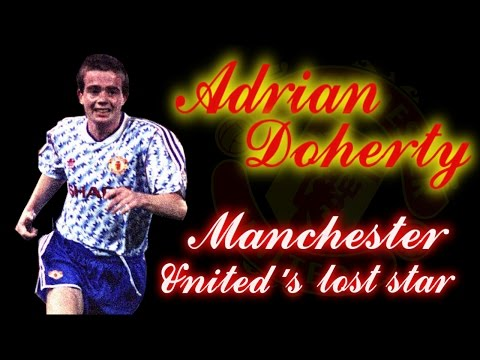 ADRIAN DOHERTY - Manchester United's lost star
