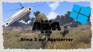 [HowTo] Arma 3 Server auf Windows Rootserver | German