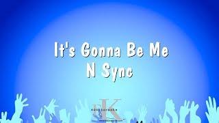 It's Gonna Be Me - N Sync (Karaoke Version)