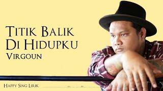 Download lagu Virgoun - Titik Balik di Hidupku